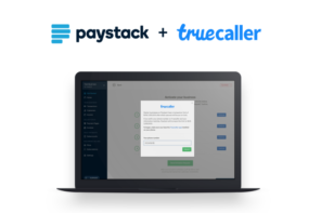 Paystack partners Truecaller, to help more businesses accept payment online